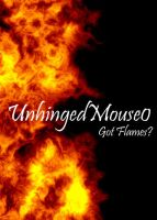 Got Flames? by UnhingedMouse0