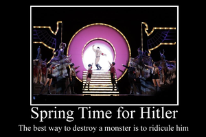 Spring time for Hitler Demotivator by Party9999999
