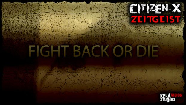 CitizenX-FightBack by LeonBrotherman