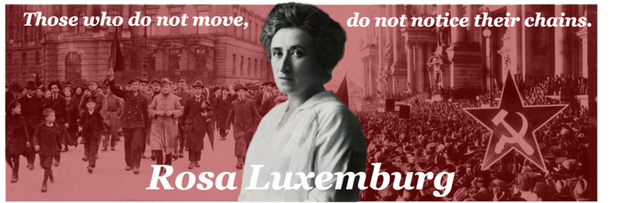 Rosa Luxemburg, Chains. by RedAmerican1945