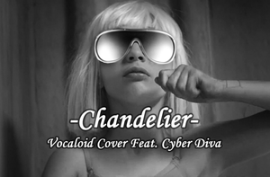 [Vocaloid Cover] Chandelier[Cyber Diva] by ryan-kun12