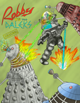 Robby VS Daleks In Technicolor by RedRodent
