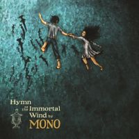 MONO - Hymn to the Immortal Wind by soulnex