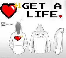 Get a life hoodie design by GuardiansofCalcaria