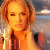 Carrie Underwood: So Small by BiteMe107x