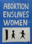 ABORTION ENSLAVES WOMEN by wwwEAMONREILLYdotCOM
