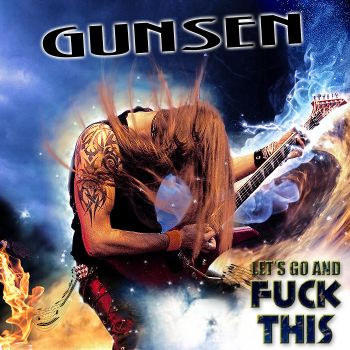 Lets Go N Fuck This by GUNSEN