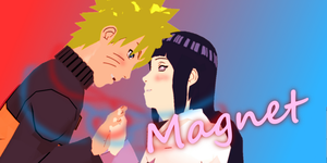 MMD Naruto and Hinata ~ Magnet by Littleaerith2140