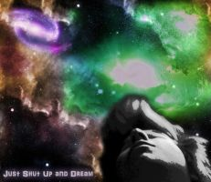 Just Shut Up and Dream by FFgeek97116