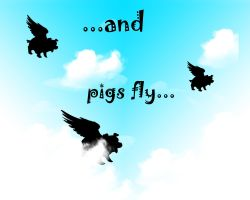 ...and pigs fly... by chedoy