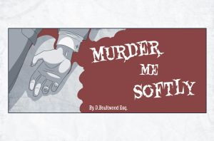 Murder Me Softly page two by bazazatron
