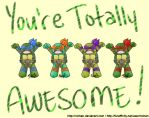 YOU'RE TOTALLY AWESOME! by nichan