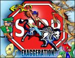 STOP EXAGGERATION !!! by JohnFarallo