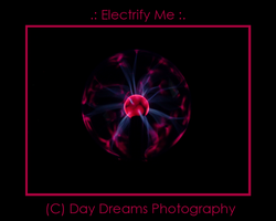 .:Electrify Me:. by DayDreamsPhotography