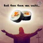 Holy Sushi by DustinRigg