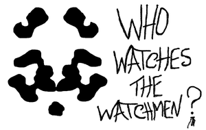 Who watches the watchmen? by DarthDizzle