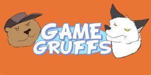 Game Gruffs by Scarefish