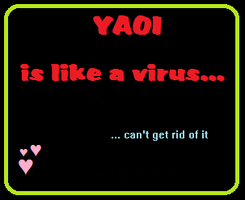 Yaoi is like a disease... by D-g-A