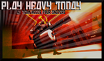 Play Heavy Today! by PyschoDoughboy