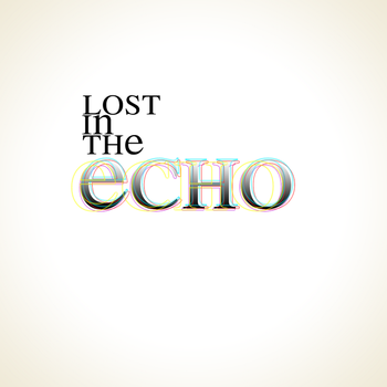 LOST IN THE ECHO by NTSD-Applejuice
