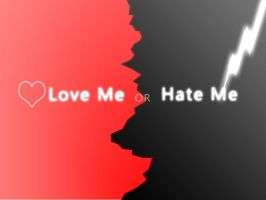 Love me Or Hate me by A-K207