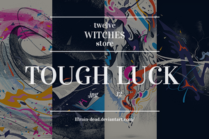12 Tough Luck.jpg by 12WitchesStore