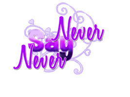 Never say never 3 texto png pedido by NiiahCacahuatosa