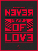 NEVER GIVE UP OF LOVE by madeinjungle