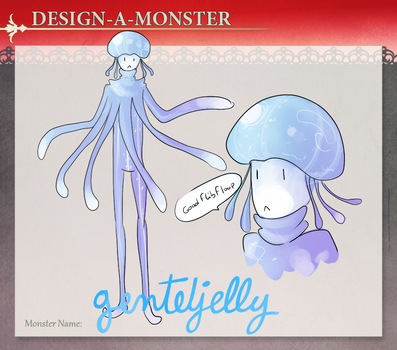 ToDA- mosnter design contest- gentlejelly by T3hb33