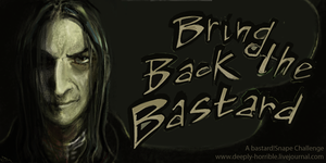 Bring Back the Bastard - Challenge by Vizen