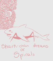 Shark-chan Dreams of Spirals by Yunss