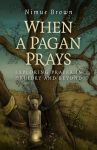 When a Pagan Prays by CopperAge