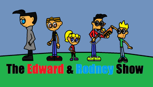 The Edward and Rodney Show by Dysartist