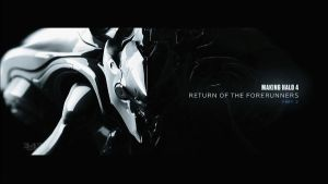 Making Halo 4 - Return of the Forerunners by Lopez-The-Heavy