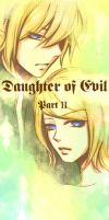 Daughter of Evil - Part II by Fluorescence911