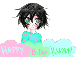 Happy Birthday Kuma~! by bellneko