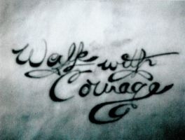 Walk with Courage by civilgorilla