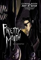 Pretty Mouth: coming soon by ursyoctopus