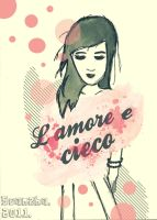 'L'amore e cieco. Love is blind' by seanzhakemalrachman