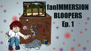 fanimmersion BLOOPERS ep 1 thumb by BlipBlipBlue