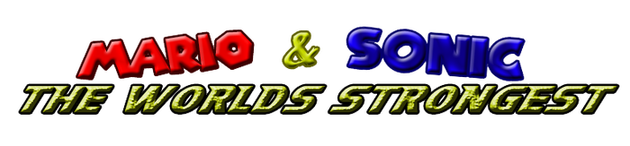 Mario and Sonic: The Worlds Strongest (NEW SERIES) by SynchroProdigy4300