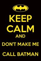 Keep calm and don't make me... by budderninjaMC