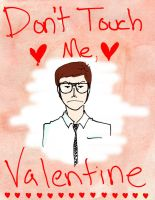 Don't Touch Me, Valentine by AerinTook
