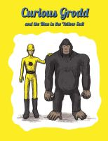 Curious Grodd and the Man in the Yellow Suit by DeathbyChiasmus