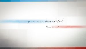 You are beautiful by HzrdXero