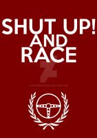 Shut up and Race by engineerJR