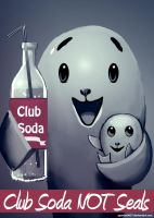 Club Soda Not Seals by Spartan0627
