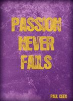 Passion Never Fails by YellowRavenInk