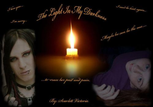 The Light In My Darkness by shornsbaby