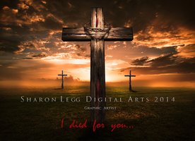 I died for you by SharonLeggDigitalArt